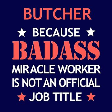 Butcher Badass Funny Birthday Cool Christmas Gift by smily-tees