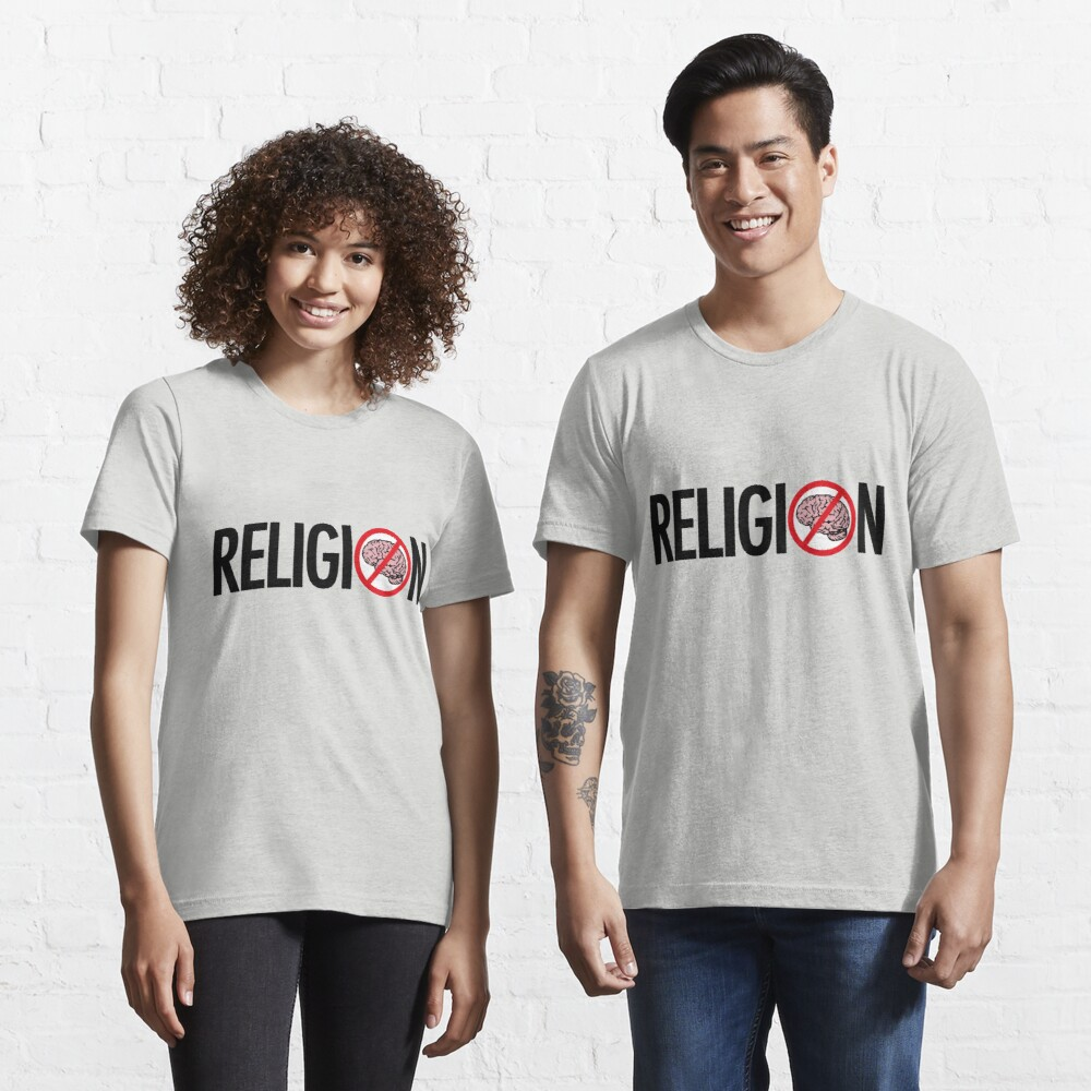 RELIGION IS BRAINLESS Essential T-Shirt