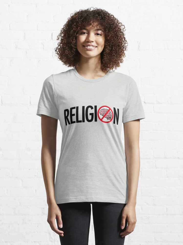 Alternate view of RELIGION IS BRAINLESS Essential T-Shirt