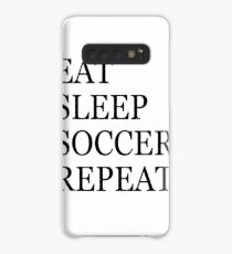 EAT SLEEP SOCCER REPEAT Case/Skin for Samsung Galaxy