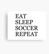 EAT SLEEP SOCCER REPEAT Canvas Print
