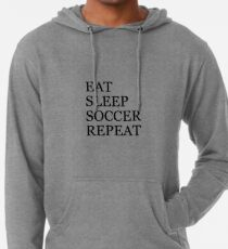 EAT SLEEP SOCCER REPEAT Lightweight Hoodie