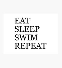 Eat Sleep Swim Repeat Photographic Print