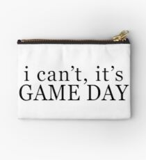 I can't, it's game day Zipper Pouch
