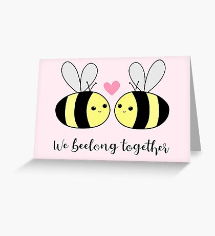 We BEElong together - Valentines Pun - Anniversary Pun - Bee Pun - We belong together - bees - bumble bees Greeting Card