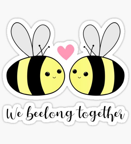We BEElong together - Valentines Pun - Anniversary Pun - Bee Pun - We belong together - bees - bumble bees Sticker