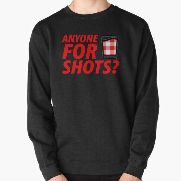 Anyone for Shots?  Pullover Sweatshirt