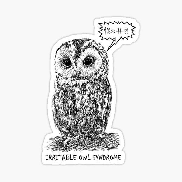 Irritable Owl Syndrome! Sticker