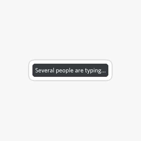 Message de plusieurs personnes en train de taper (Discord) Sticker