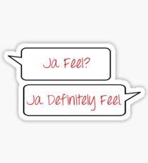 Ja Feel? Sticker