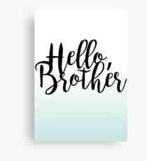 """Hello Brother"" Canvas Print"