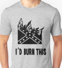 I'd Burn This Confederate Flag T-Shirt