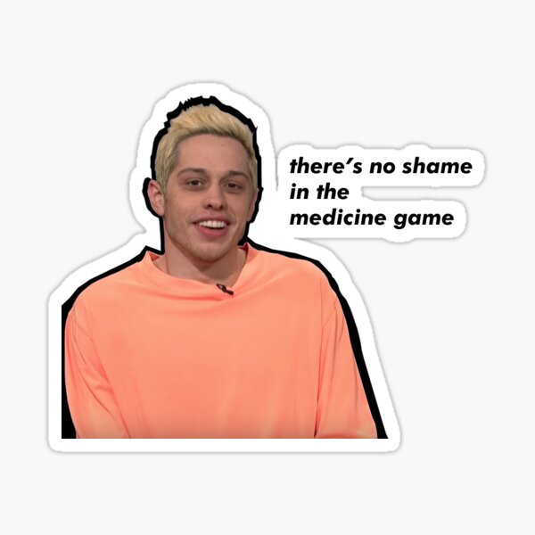 There's no shame in the medicine game Sticker