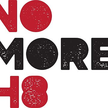 No More H8 anti-hate shirt by feministshirts