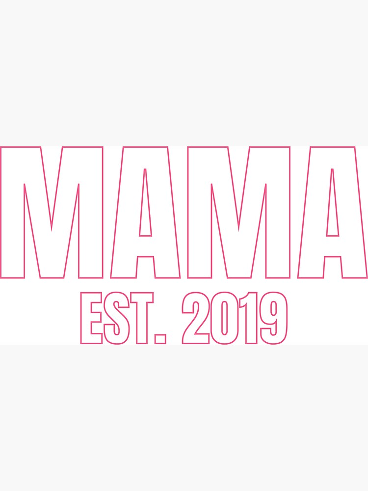 Mama Est 2019 by TrendJunky