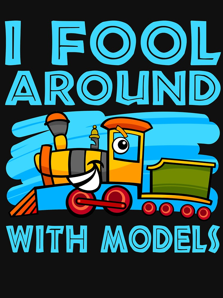 I Fool Around With Models by TrendJunky