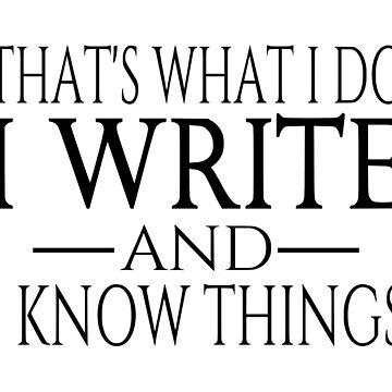 Eso es lo que hago, escribo y sé cosas. de coolfuntees