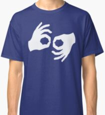 Okay, Hand Language Sign Classic T-Shirt