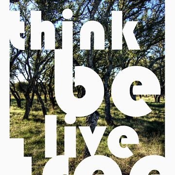 think be live tree - An Idea by TBM77