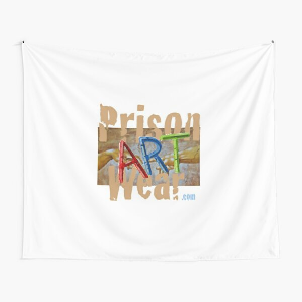 Any way you spell it, PrisonArtWare.com delivers! Tapestry