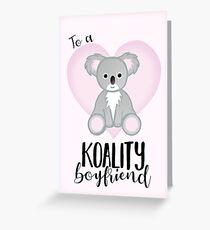 To a KOALITY Boyfriend - Koala - Valentine's Day Pun - Anniversary Pun - Animal Pun - Cute - Adorable - Birthday Pun - Australia Greeting Card