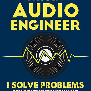 I'm An Audio Engineer - Funny Music Gift by yeoys