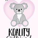 To a KOALITY Girlfriend - Koala Pun - Valentines Day Pun - Anniversary Pun - Birthday Pun - Cute Koala - Australia - Aussie by JustTheBeginning-x (Tori)