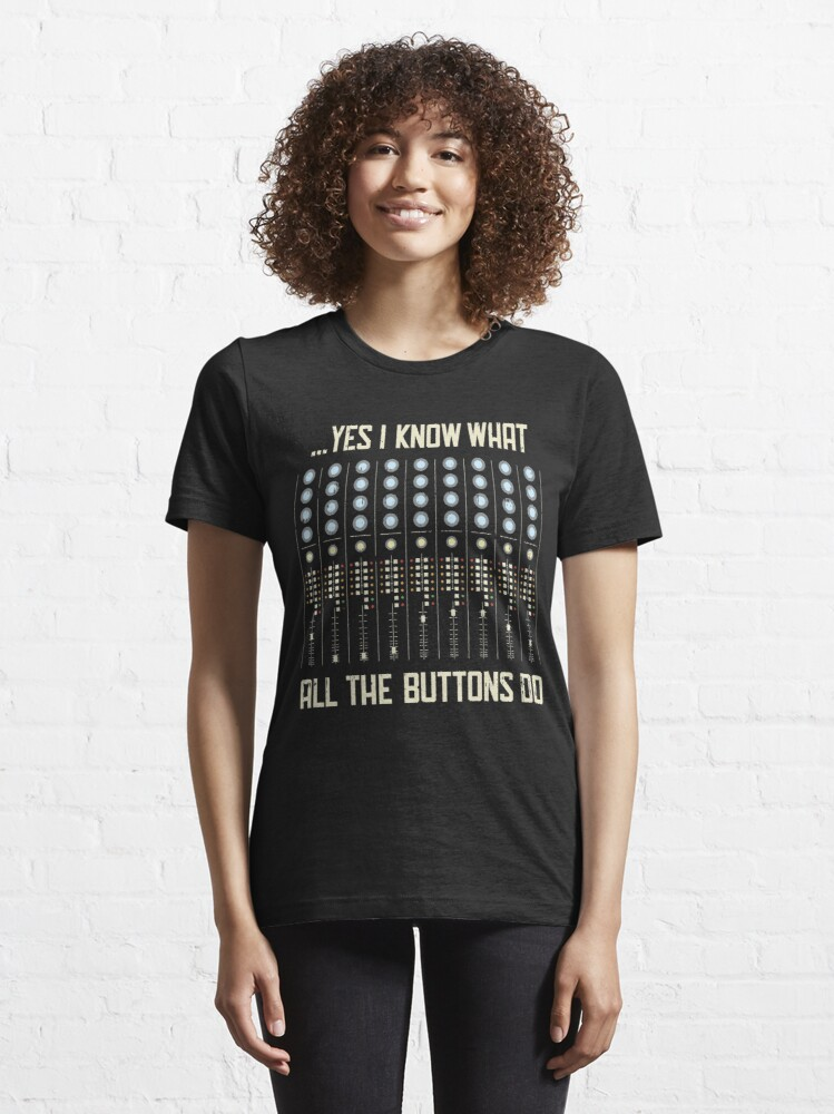 Alternate view of Yes I Know What All The Buttons Do - Funny Music Gift Essential T-Shirt