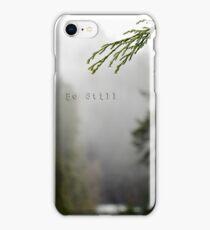 Be Still iPhone Case/Skin