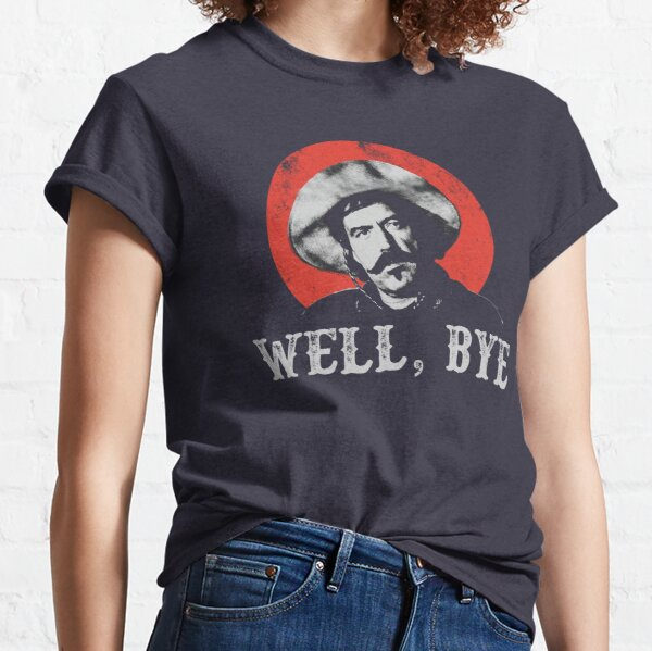 Well, Bye in white stencil Classic T-Shirt