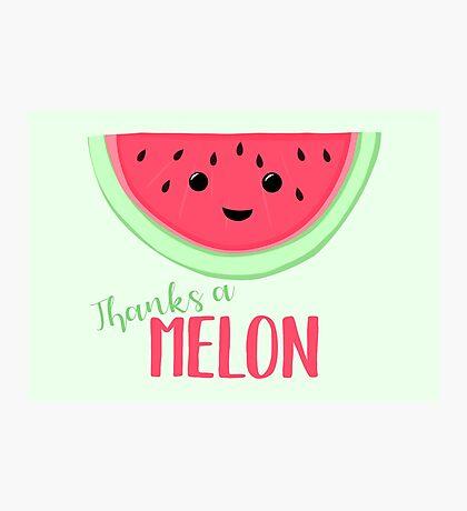 Thanks a MELON - Thanks a million - Melon Pun - Teacher Card - Funny Thanks - Funny Thank you Photographic Print
