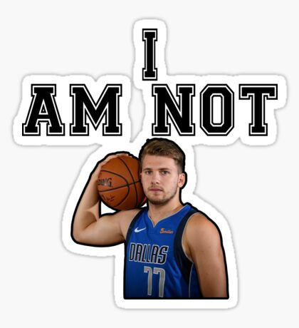 I AM NOT LUKA D. [Maxi Kleber Edition] Sticker