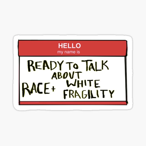 ready to talk about white fragility Sticker