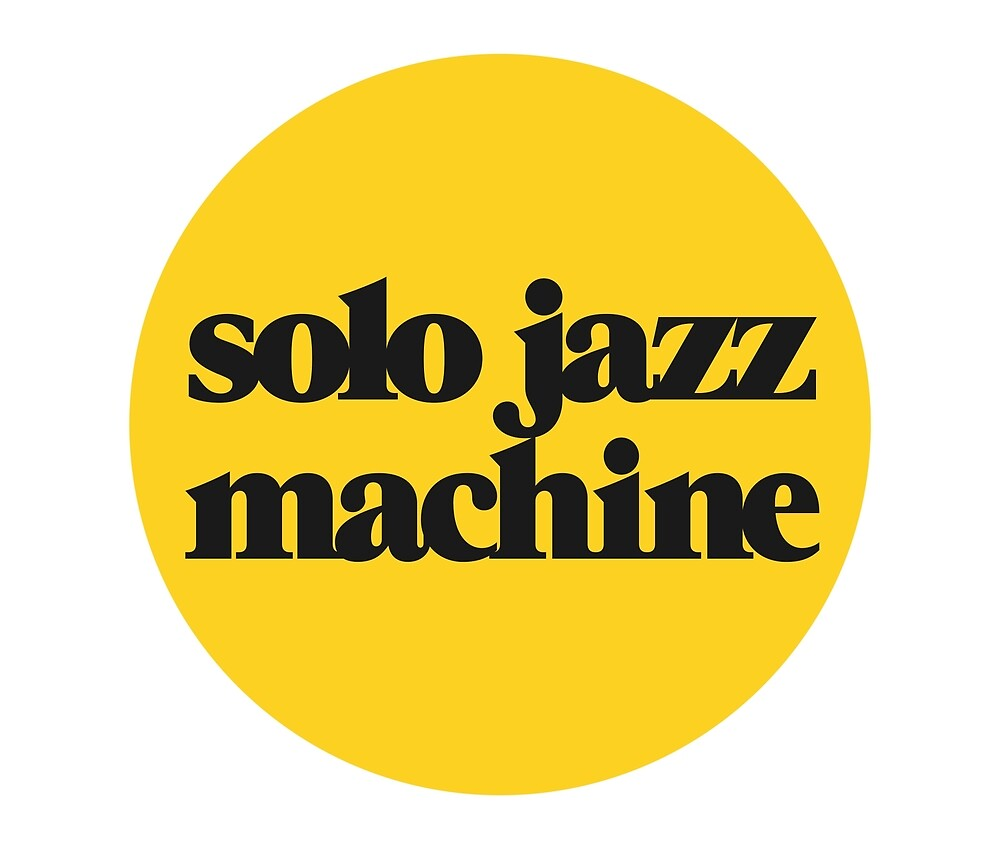 Solo Jazz Machine by kstotter