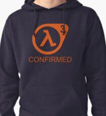 Half Life 3 Confirmed! Pullover Hoodie