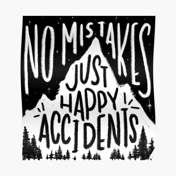 No Mistakes, Just Happy Accidents Poster