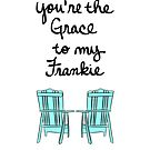 You're the Grace to My Frankie by cozyreverie