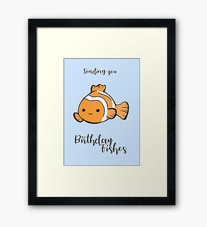 Sending you birthday FISHes - Fishing - Birthday Wishes -  Fish Pun - Birthday Pun - Funny Birthday Card - Cute Fish Framed Print