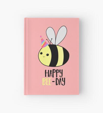 Happy BEE-Day - Birthday Pun - Funny Birthday Card - Bee Pun - Bug Pun Hardcover Journal