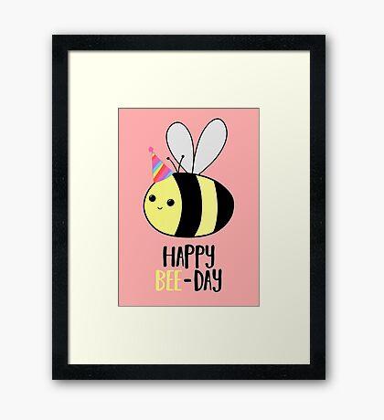 Happy BEE-Day - Birthday Pun - Funny Birthday Card - Bee Pun - Bug Pun Framed Print