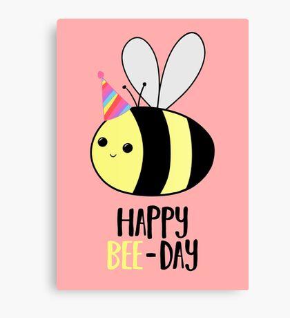 Happy BEE-Day - Birthday Pun - Funny Birthday Card - Bee Pun - Bug Pun Canvas Print