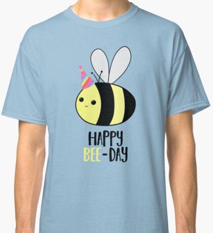Happy BEE-Day - Birthday Pun - Funny Birthday Card - Bee Pun - Bug Pun Classic T-Shirt
