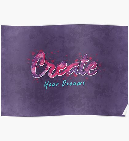 Create Your Dreams Poster