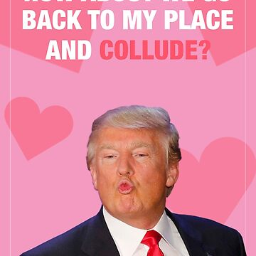 Collusion - Trump Valentine by LolWowOmg