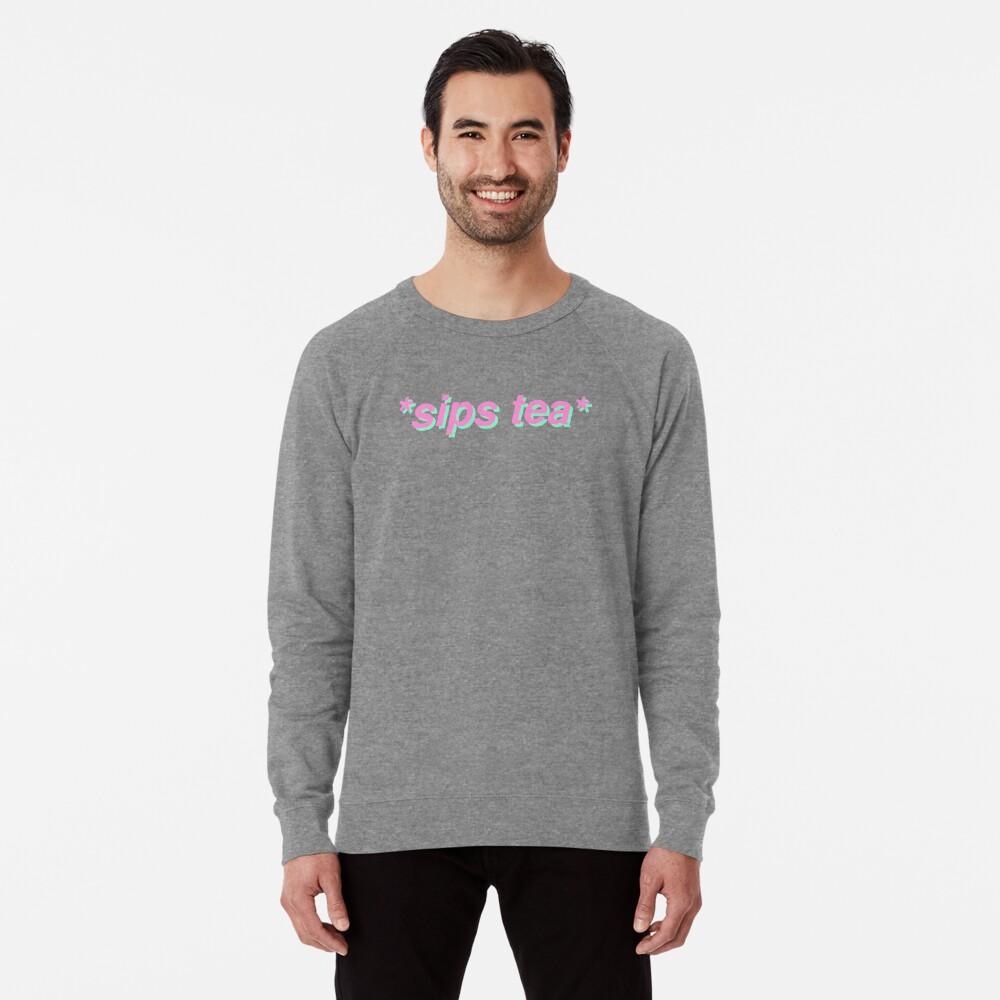 sips tea Lightweight Sweatshirt