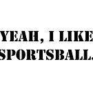 Ja, ich mag Sportsball. von Anthony Segrist