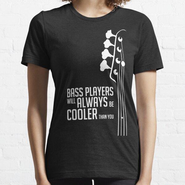 Bass Players Will Always Be Cooler Than You - Bass Headstock - Bass Guitarist - Bassist Essential T-Shirt