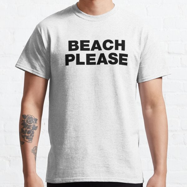 T SHIRT CUTE FUNNY HIPSTER SLOGAN GIFT SUMMER LIFE BEACH PLEASE A