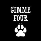 Gimme Four - Dog Paw by TMBTM