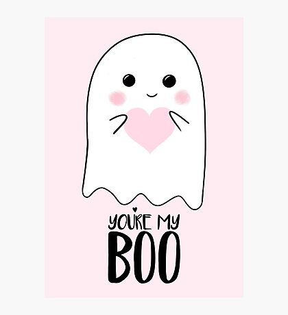 You're my BOO - Valentines Pun - Anniversary Pun - Birthday Pun - Ghost Pun - Love - adorable - Ghost - Halloween Photographic Print